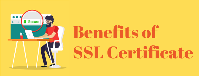 Benefits of SSL Certificate