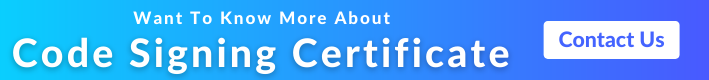 Know More about Code Signing Certificate